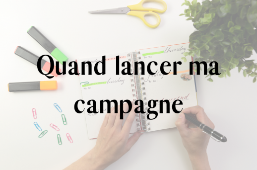 Quand lancer ma campagne